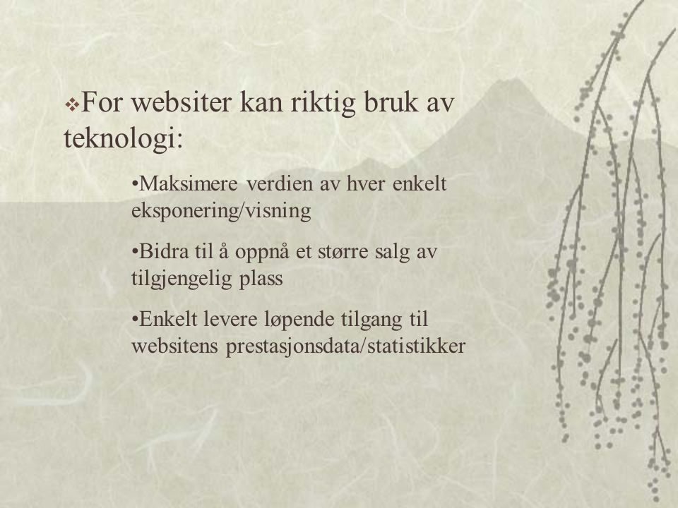 For websiter kan riktig bruk av teknologi: