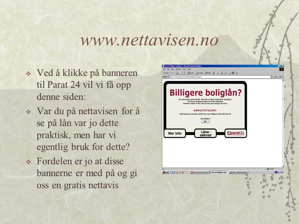 www.nettavisen.no Ved å klikke på banneren til Parat 24 vil vi få opp denne siden: