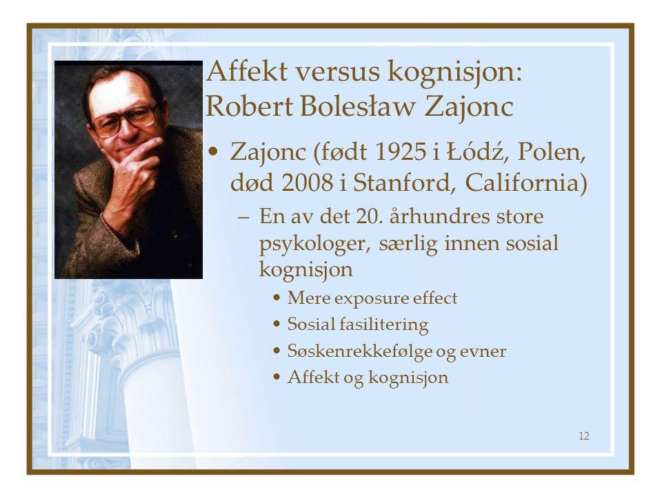 Affekt versus kognisjon: Robert Bolesław Zajonc