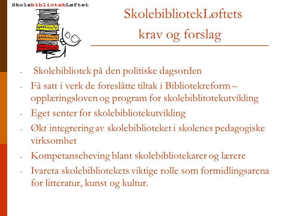SkolebibliotekLøftets krav og forslag