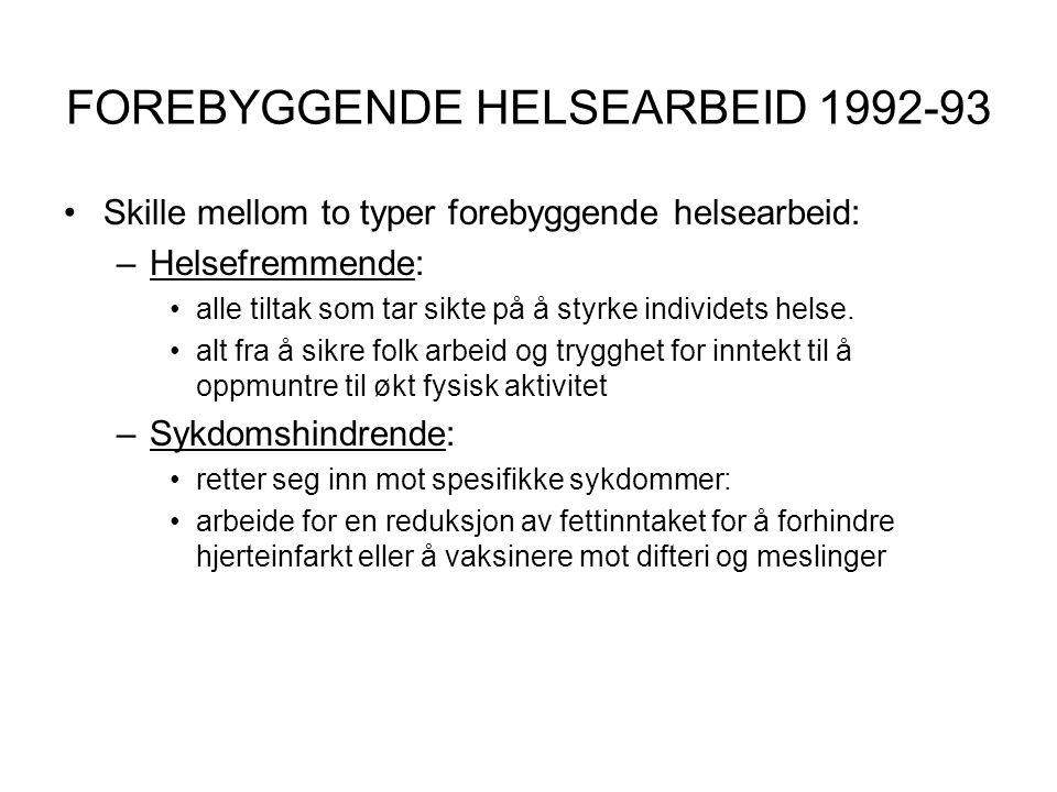 FOREBYGGENDE HELSEARBEID 1992-93