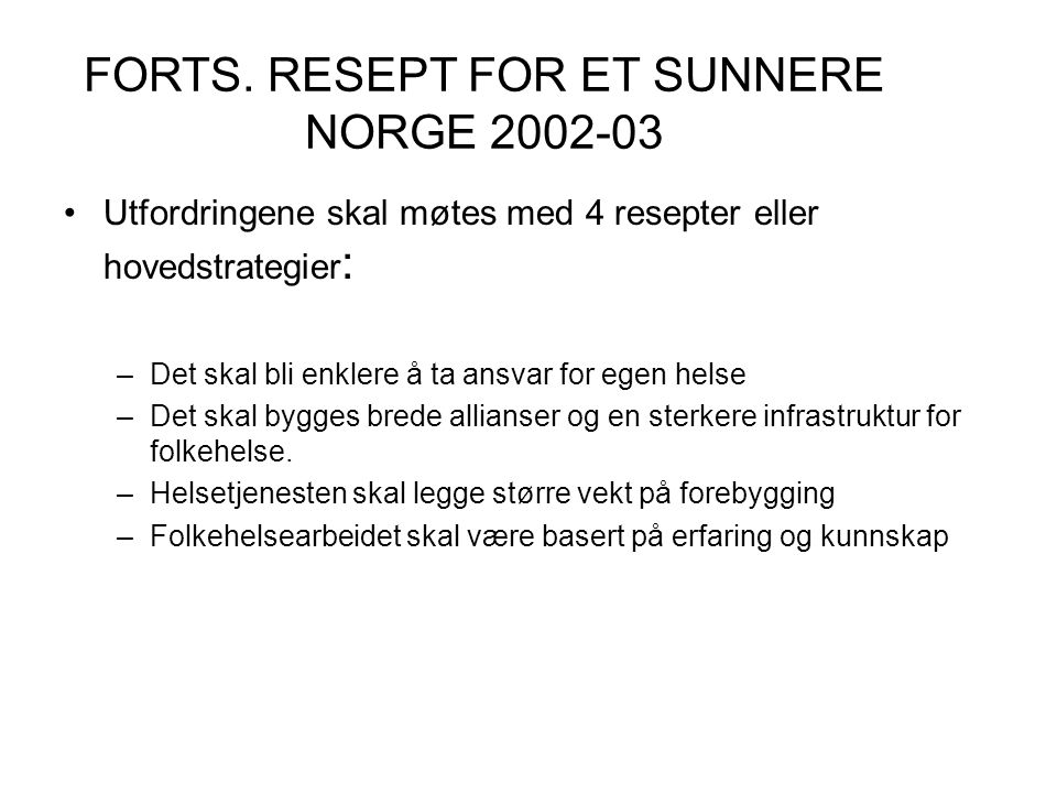 FORTS. RESEPT FOR ET SUNNERE NORGE 2002-03