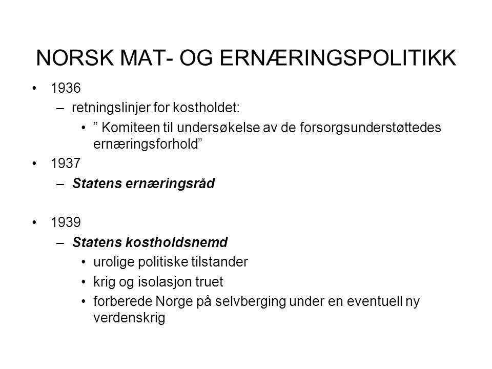 NORSK MAT- OG ERNÆRINGSPOLITIKK