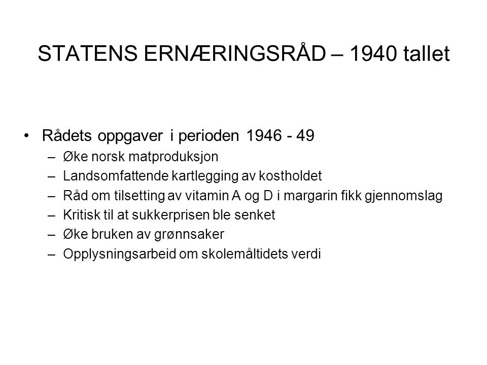 STATENS ERNÆRINGSRÅD – 1940 tallet