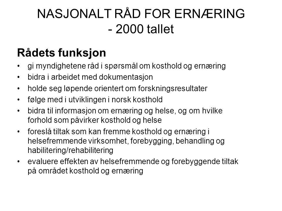 NASJONALT RÅD FOR ERNÆRING - 2000 tallet