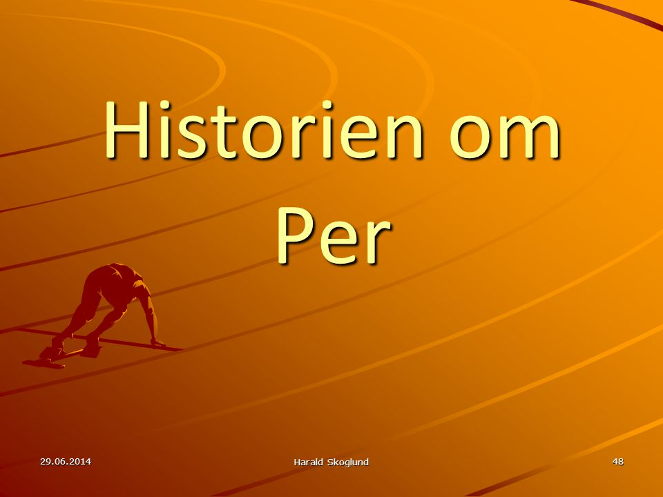 Historien om Per 03.04.2017 Harald Skoglund