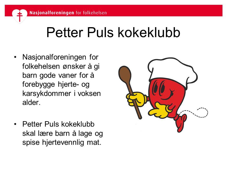 Petter Puls kokeklubb Nasjonalforeningen for folkehelsen ønsker å gi barn gode vaner for å forebygge hjerte- og karsykdommer i voksen alder.