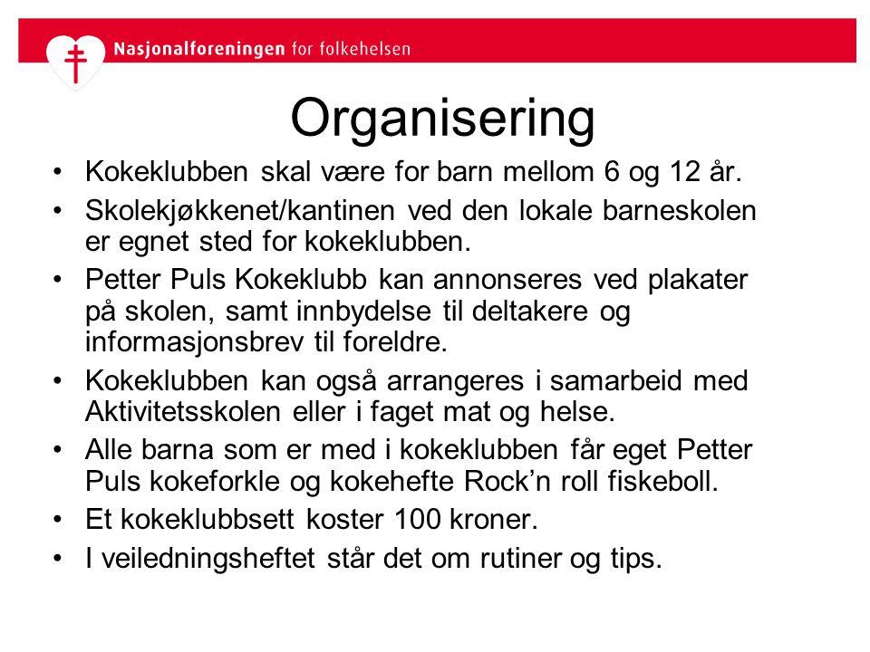 Organisering Kokeklubben skal være for barn mellom 6 og 12 år.
