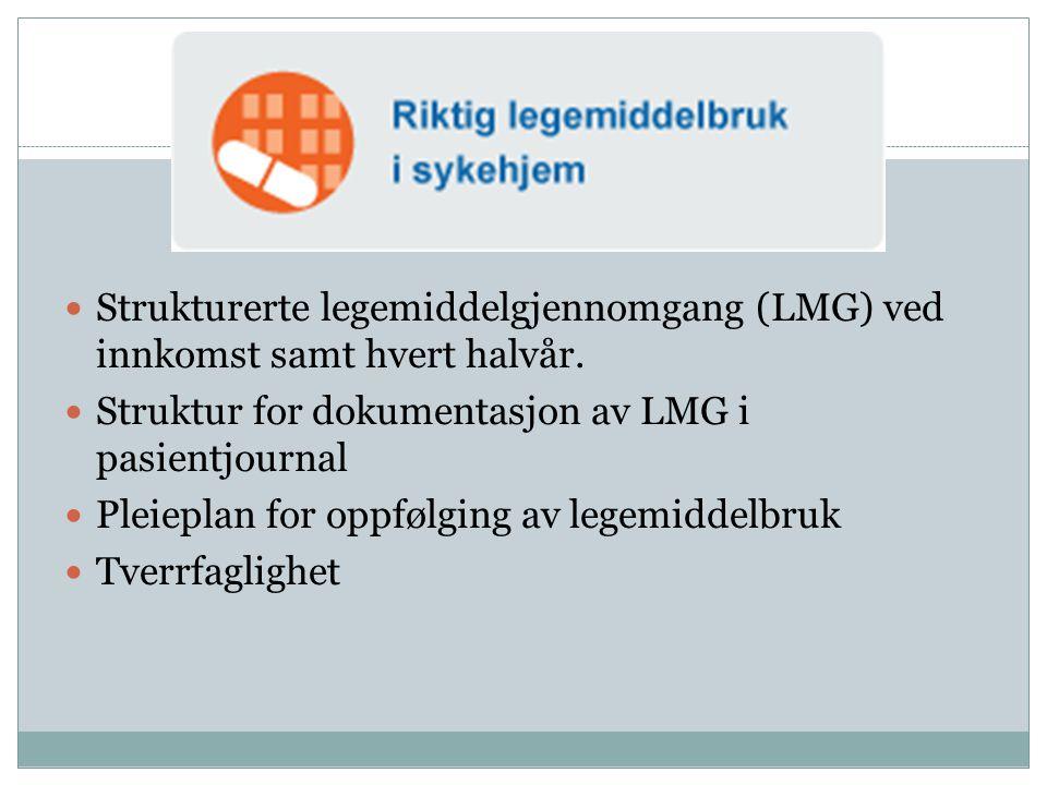 Strukturerte legemiddelgjennomgang (LMG) ved innkomst samt hvert halvår.