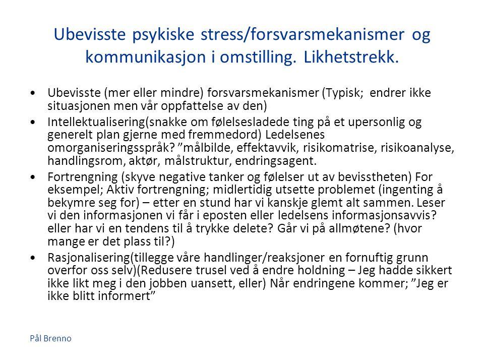 Ubevisste psykiske stress/forsvarsmekanismer og kommunikasjon i omstilling. Likhetstrekk.