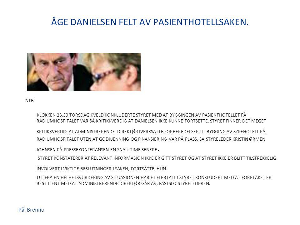 ÅGE DANIELSEN FELT AV PASIENTHOTELLSAKEN.