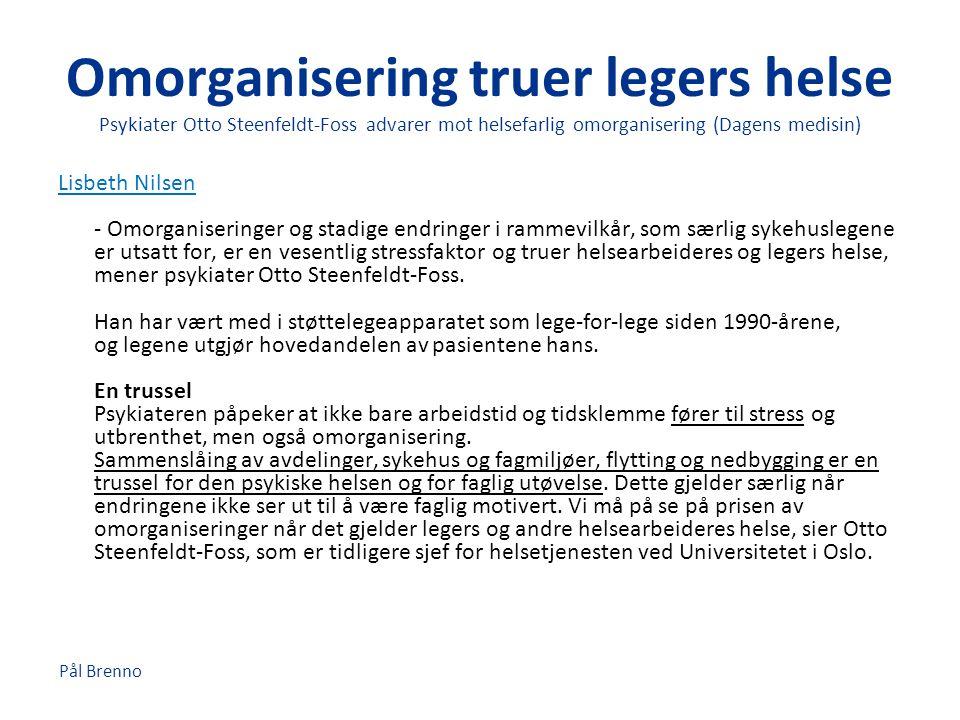 Omorganisering truer legers helse Psykiater Otto Steenfeldt-Foss advarer mot helsefarlig omorganisering (Dagens medisin)
