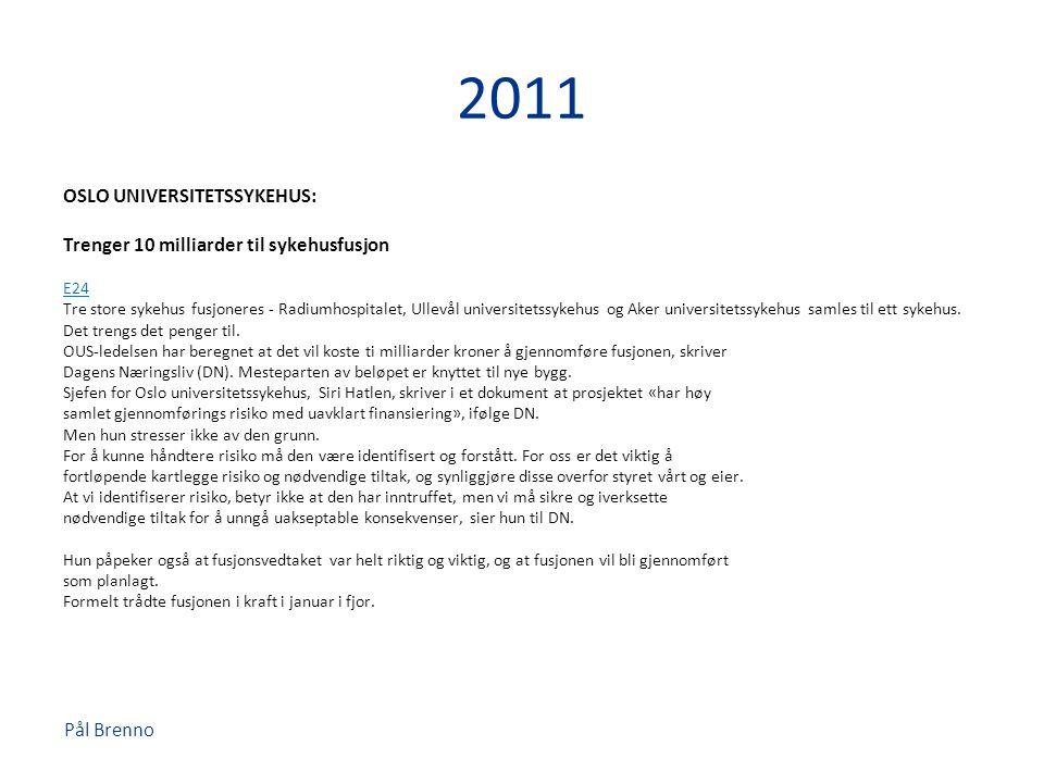2011 OSLO UNIVERSITETSSYKEHUS: Trenger 10 milliarder til sykehusfusjon