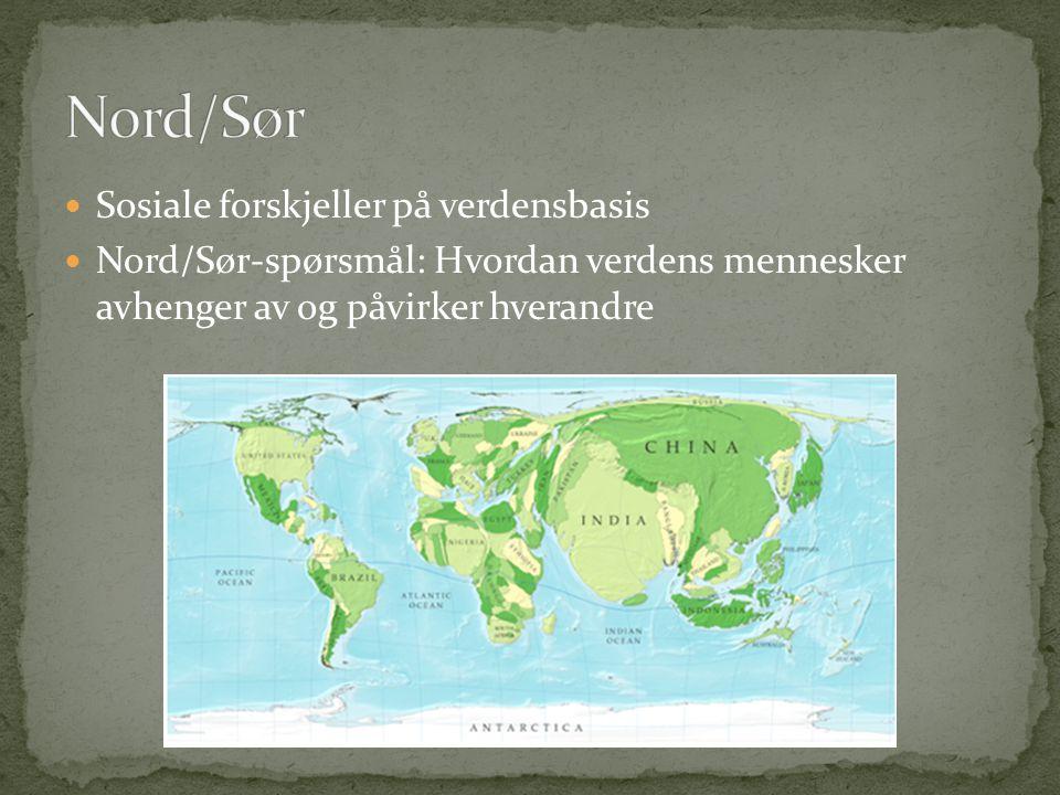 Nord/Sør Sosiale forskjeller på verdensbasis