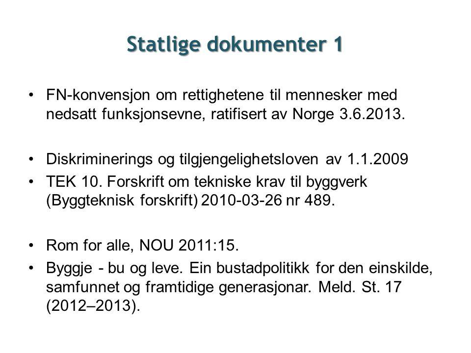 Statlige dokumenter 1 FN-konvensjon om rettighetene til mennesker med nedsatt funksjonsevne, ratifisert av Norge 3.6.2013.