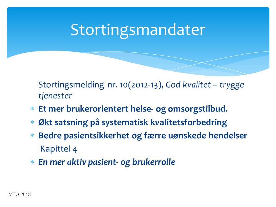 Stortingsmandater Stortingsmelding nr. 10(2012-13), God kvalitet – trygge tjenester. Et mer brukerorientert helse- og omsorgstilbud.