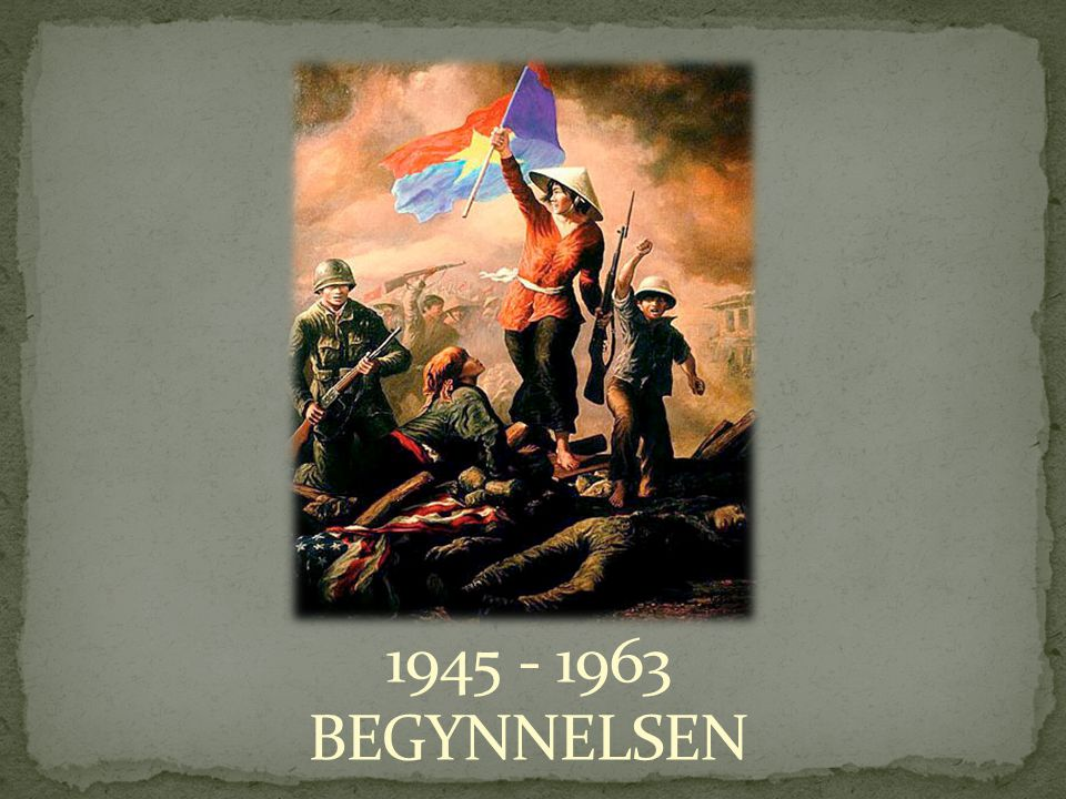 1945 - 1963 BEGYNNELSEN