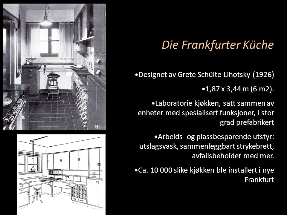 Die Frankfurter Küche Designet av Grete Schülte-Lihotsky (1926)