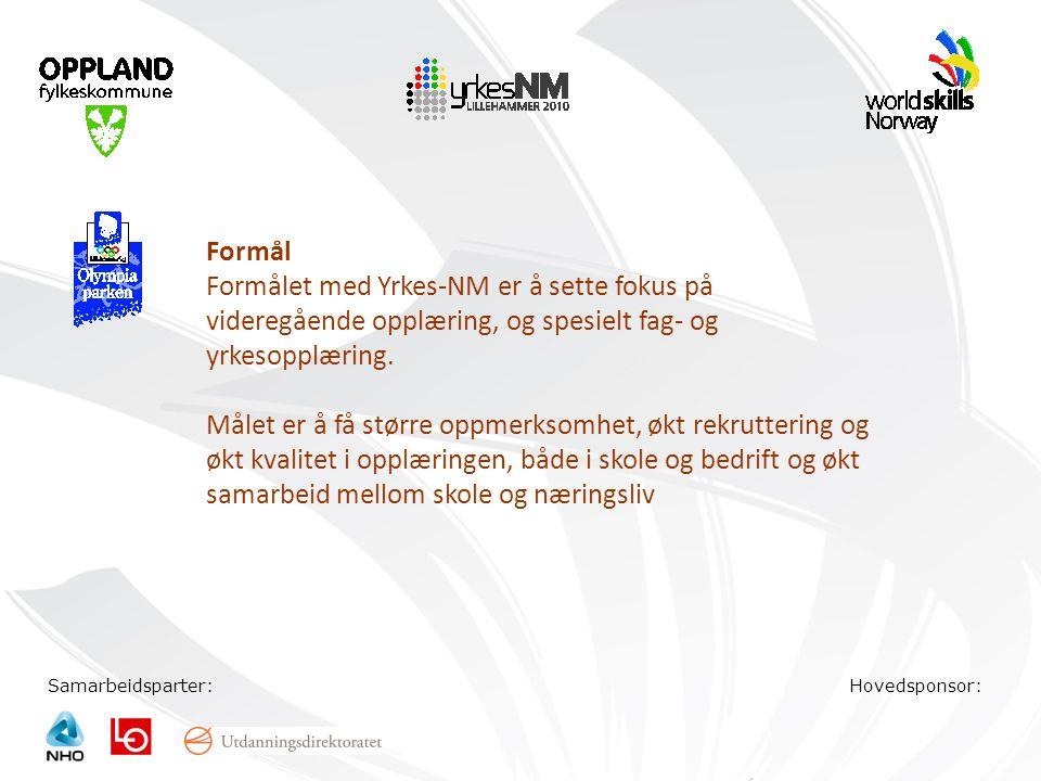 Formål Formålet med Yrkes-NM er å sette fokus på videregående opplæring, og spesielt fag- og yrkesopplæring.