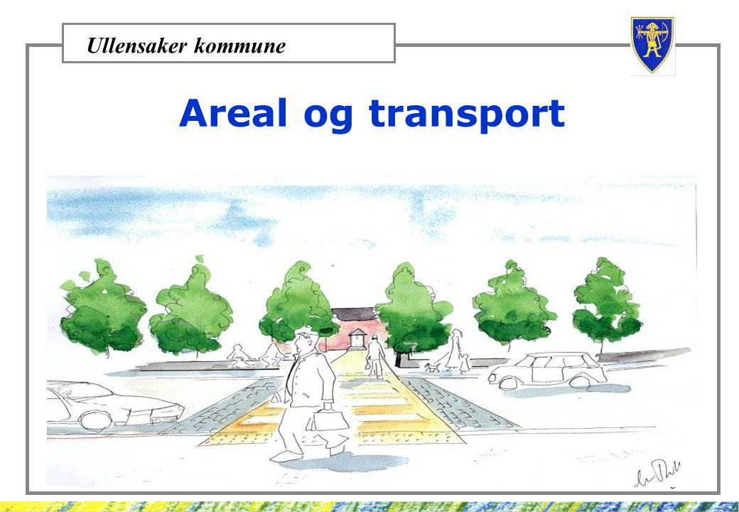 Areal og transport