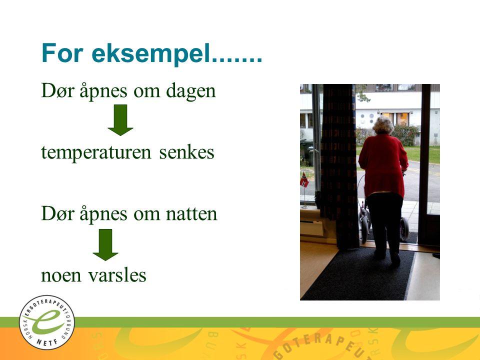 For eksempel....... Dør åpnes om dagen temperaturen senkes