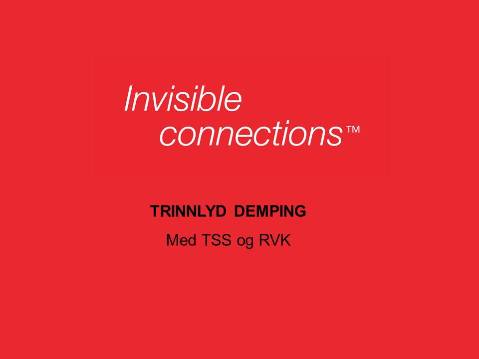 TRINNLYD DEMPING Med TSS og RVK