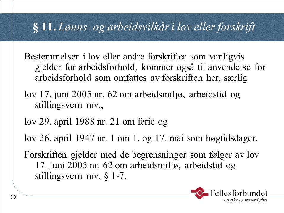 § 11. Lønns- og arbeidsvilkår i lov eller forskrift