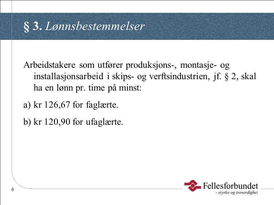 § 3. Lønnsbestemmelser