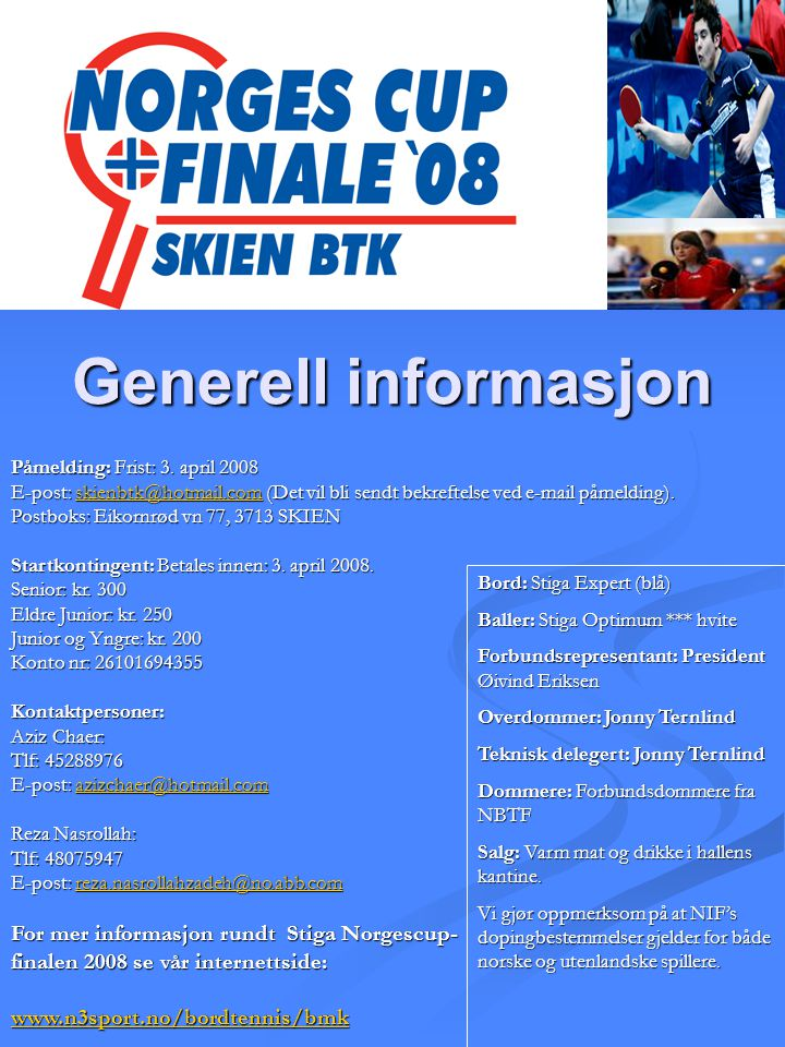 Generell informasjon For mer informasjon rundt Stiga Norgescup-