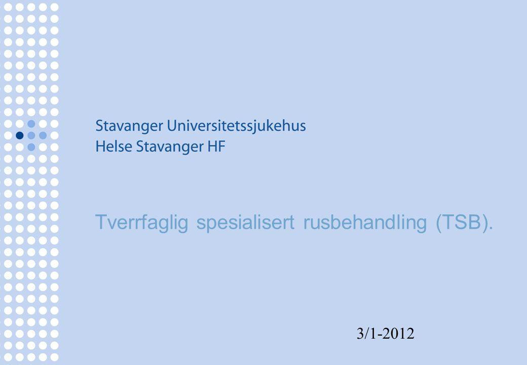 Tverrfaglig spesialisert rusbehandling (TSB).