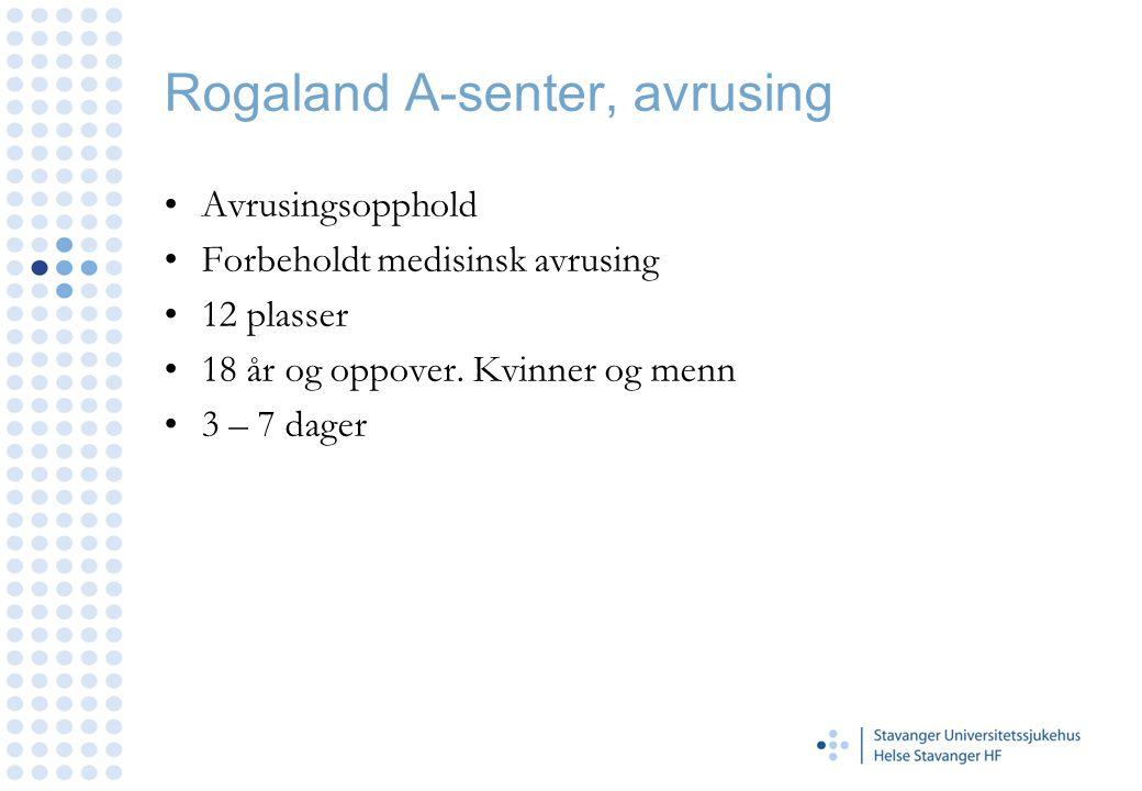 Rogaland A-senter, avrusing