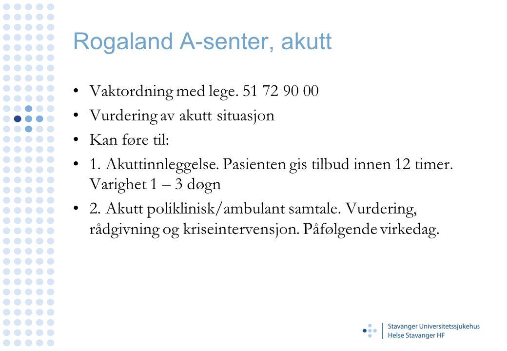 Rogaland A-senter, akutt