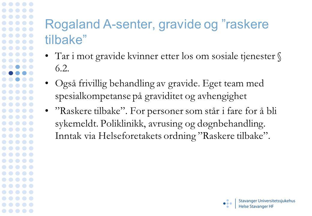 Rogaland A-senter, gravide og raskere tilbake
