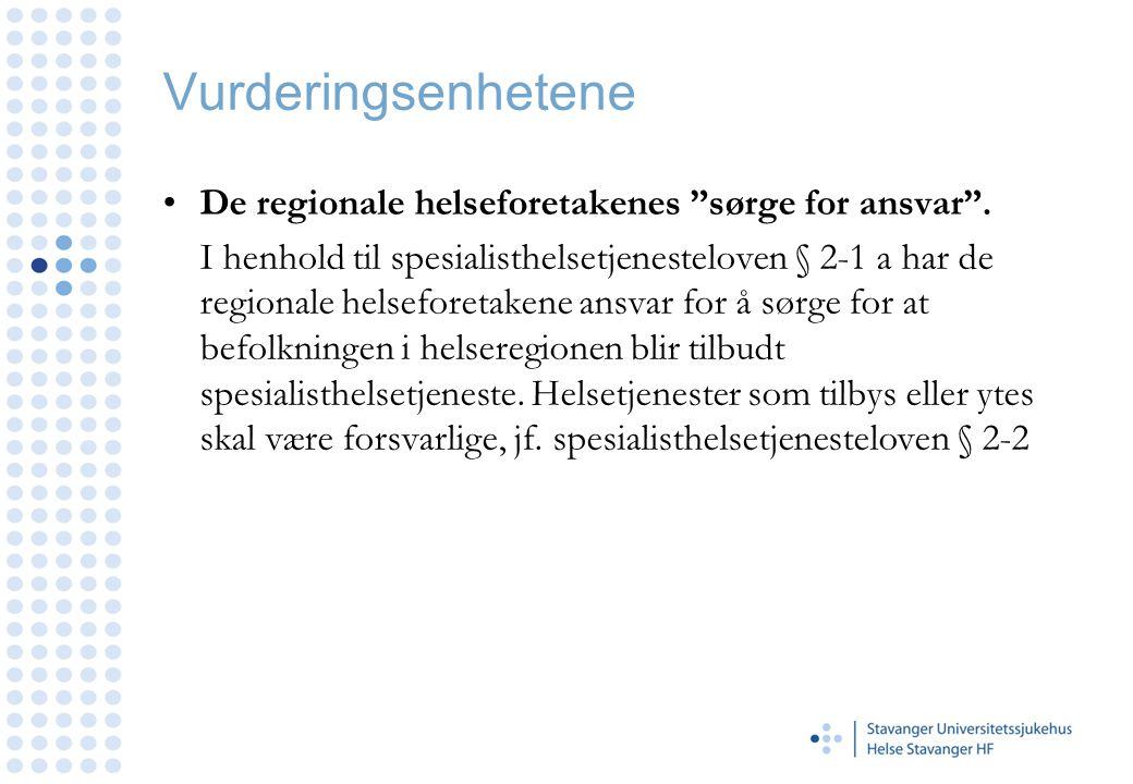 Vurderingsenhetene De regionale helseforetakenes sørge for ansvar .