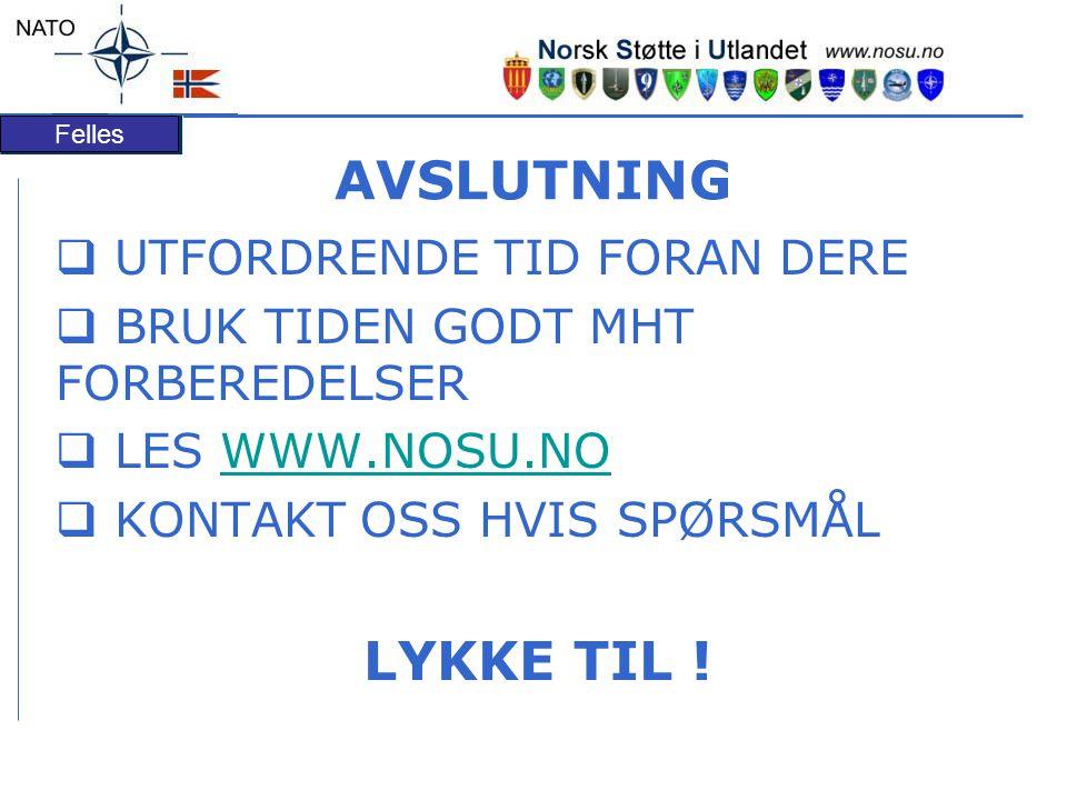 AVSLUTNING LYKKE TIL ! UTFORDRENDE TID FORAN DERE