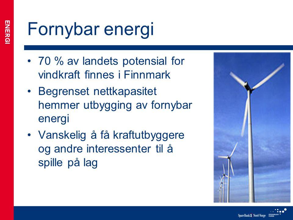Fornybar energi 70 % av landets potensial for vindkraft finnes i Finnmark. Begrenset nettkapasitet hemmer utbygging av fornybar energi.