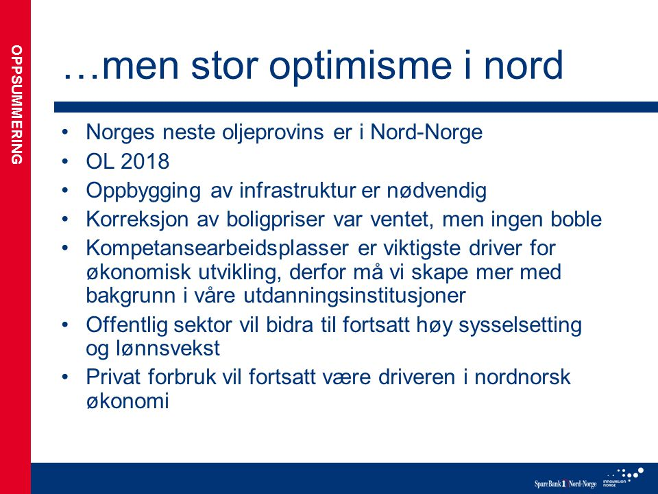 …men stor optimisme i nord