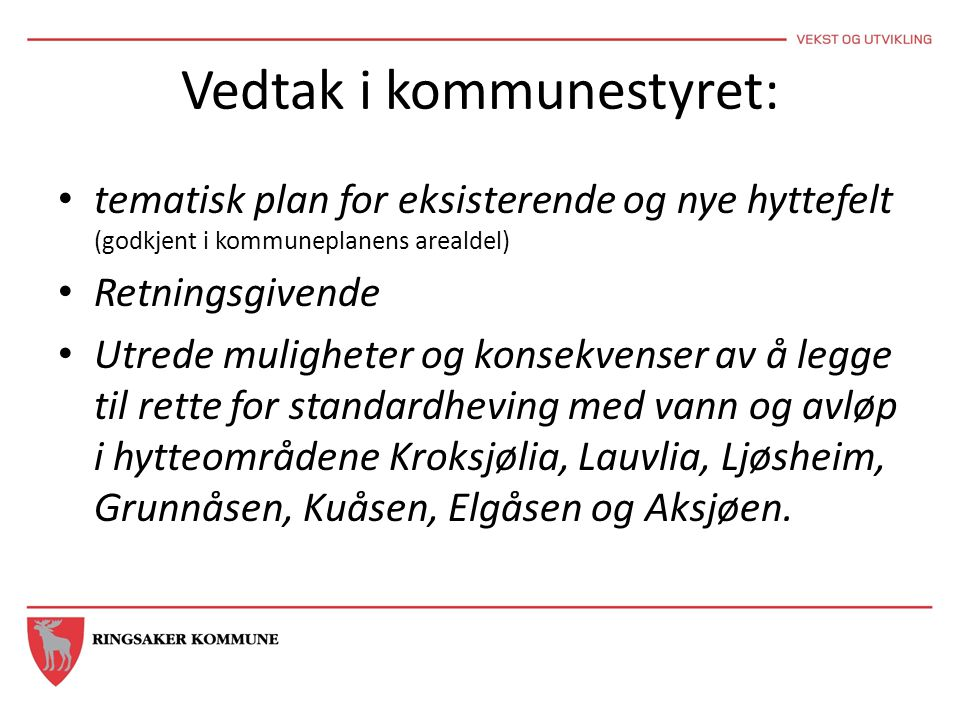 Vedtak i kommunestyret: