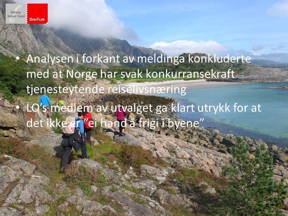 Analysen i forkant av meldinga konkluderte med at Norge har svak konkurransekraft tjenesteytende reiselivsnæring