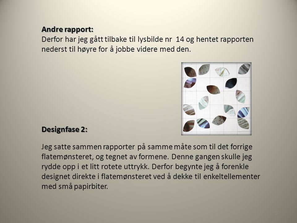 Andre rapport: Derfor har jeg gått tilbake til lysbilde nr 14 og hentet rapporten nederst til høyre for å jobbe videre med den.