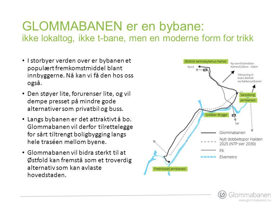 GLOMMABANEN er en bybane: ikke lokaltog, ikke t-bane, men en moderne form for trikk
