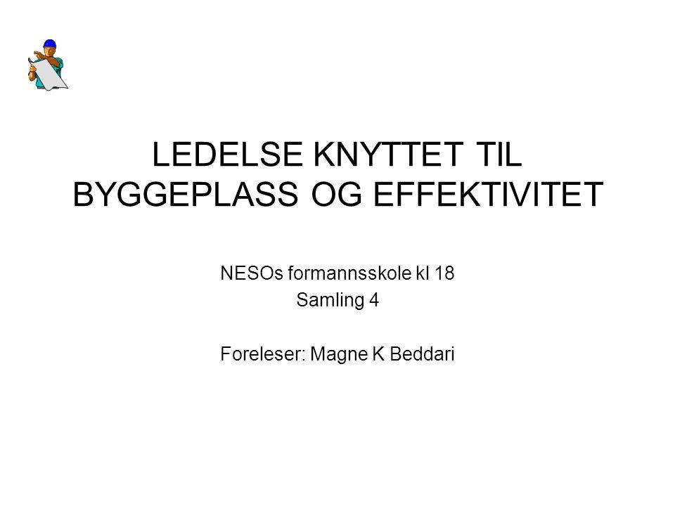 LEDELSE KNYTTET TIL BYGGEPLASS OG EFFEKTIVITET