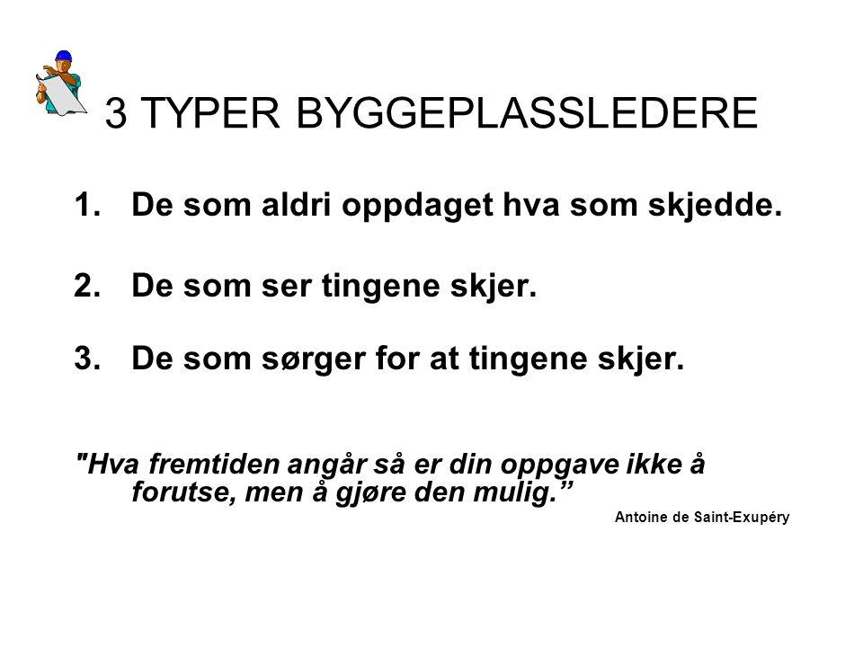3 TYPER BYGGEPLASSLEDERE