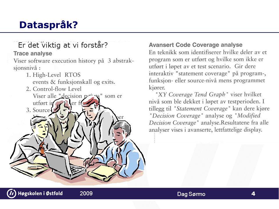 Dataspråk Er det viktig at vi forstår 2009 Dag Sørmo