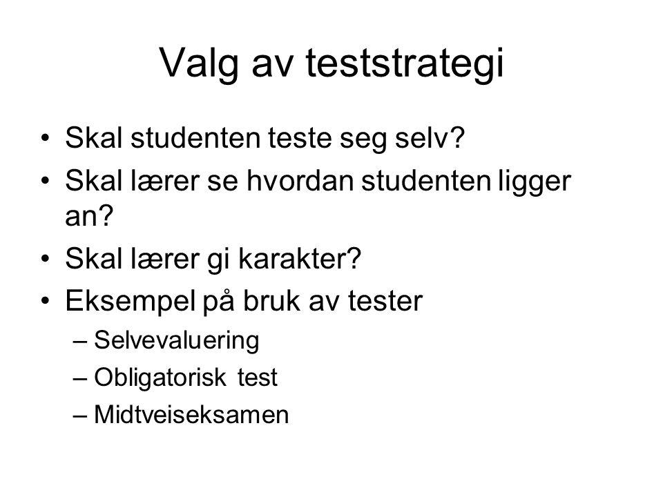 Valg av teststrategi Skal studenten teste seg selv