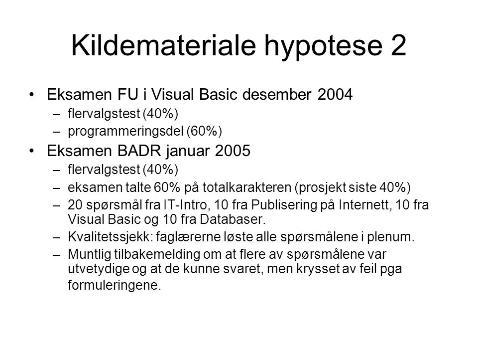 Kildemateriale hypotese 2