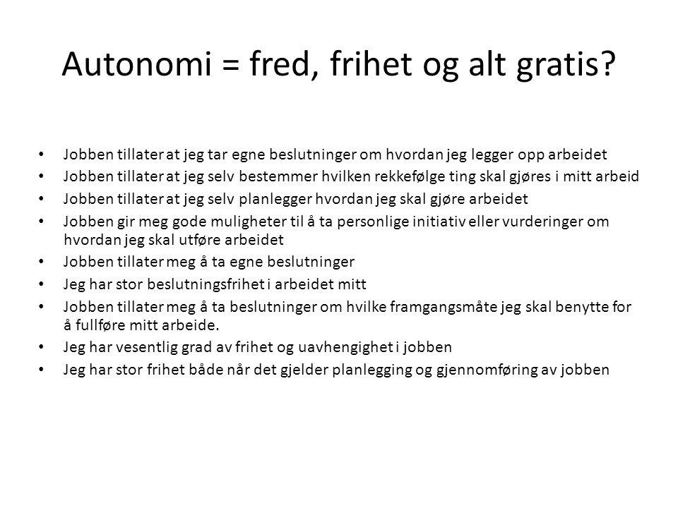 Autonomi = fred, frihet og alt gratis