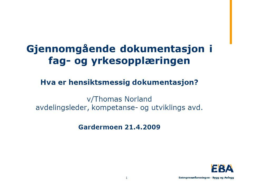 Gjennomgående dokumentasjon i fag- og yrkesopplæringen Hva er hensiktsmessig dokumentasjon.