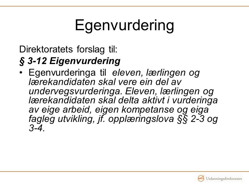 Egenvurdering Direktoratets forslag til: § 3-12 Eigenvurdering