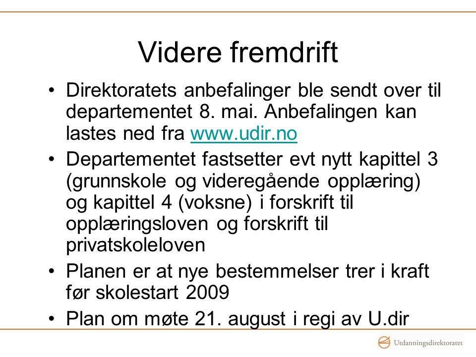 Videre fremdrift Direktoratets anbefalinger ble sendt over til departementet 8. mai. Anbefalingen kan lastes ned fra www.udir.no.
